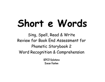 Sing, Spell, Read & Write Book 2 (short e) Book End Assessment Review PowerPoint