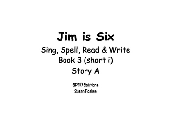 Sing, Spell, Read & Write Book 3 (short i) Story A resource
