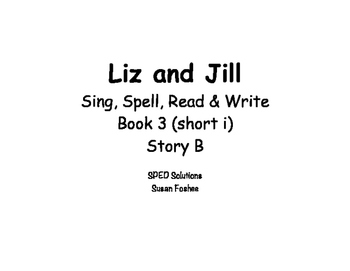 Sing, Spell, Read & Write Book 3 (short i) Story B resource