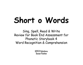 Sing, Spell, Read & Write Book 4 (short o) Book End Assessment Review PowerPoint