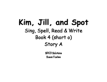 Sing, Spell, Read & Write Book 4 (short o) Story A resource