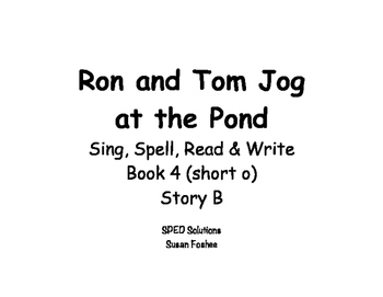 Sing, Spell, Read & Write Book 4 (short o) Story B resource