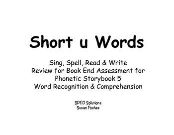 Sing, Spell, Read & Write Book 5 (short u) Book End Assessment Review PowerPoint