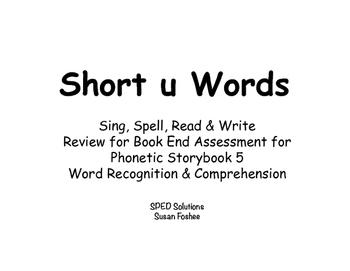 Sing, Spell, Read & Write Book 5 (short u) Book End Assess
