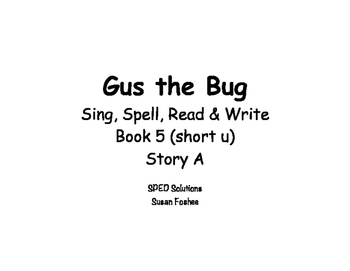 Sing, Spell, Read & Write Book 5 (short u) Story A resource