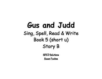 Sing, Spell, Read & Write Book 5 (short u) Story B resource