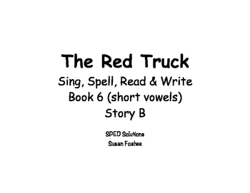Sing, Spell, Read & Write Book 6 (short vowels) Story B resource
