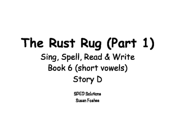 Sing, Spell, Read & Write Book 6 (short vowels) Story D resource
