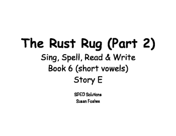 Sing, Spell, Read & Write Book 6 (short vowels) Story E resource