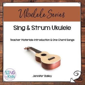 Sing & Strum Ukulele: Intro and One-Chord Songs