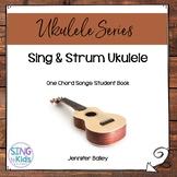 Sing & Strum Ukulele: Student Book 1 {One Chord Songs}