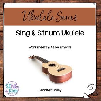Sing & Strum Ukulele: Worksheets & Assessments