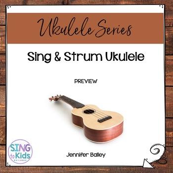 Sing & Strum: Ukulele for Elementary Music SAMPLER