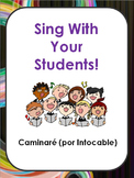 Sing With Your Students. Spanish Song Lyrics. Caminaré