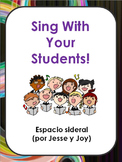 Sing With Your Students. Spanish Song Lyrics. Espacio side