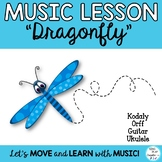 "Music Lesson:""Dragonfly"" with Kodaly, Orff,  Ukulele and G"