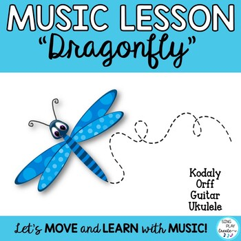 "Music Class Kodaly & Orff Lesson: Song""Dragonfly"" with Uku"