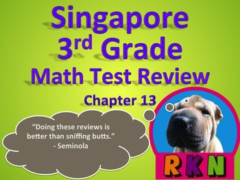 Singapore 3rd Grade Chapter 13 Math Test Review (7 pages)