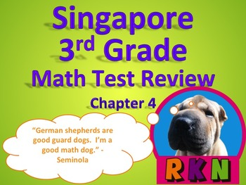Singapore 3rd Grade Chapter 4 Math Test Review (7 pages)