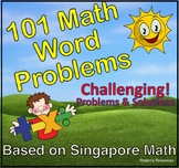 Singapore Math - 101 Challenging Math Word Problems