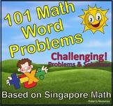 Singapore Math - 101 Challenging Math Word Problems