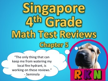 Singapore 4th Grade Chapter 5 Math Test Review (9 pages)