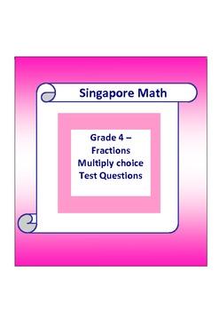 Singapore Math - Grade 4 Fractions Multiple Choice Test