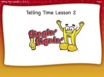 Telling Time Part 2 Lesson 2nd & 3rd grade by Singin' & Signin'