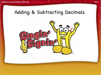 Adding and Subtracting Decimals Lesson by Singin' & Signin'