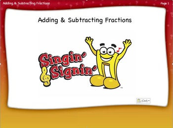 Adding and Subtracting Fractions Lesson by Singin' & Signin'