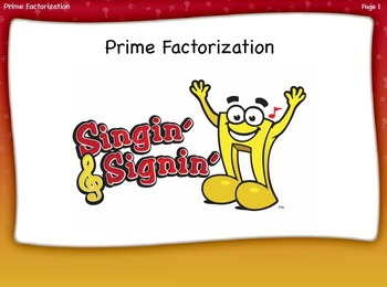 Prime Factorization Lesson by Singin' & Signin'
