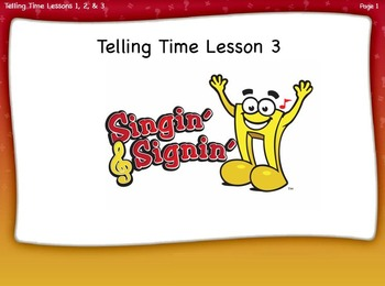 Telling Time Lesson Part 3 2nd and 3rd grade by Singin' & Signin'