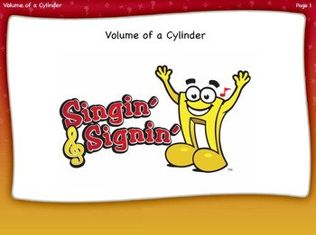 Volume of a Cylinder Lesson by Singin' & Signin'
