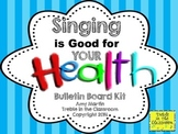 Singing is Good for Your Health Bulletin Board Set