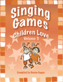Singing Games Children Love Volume 3