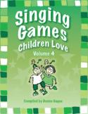 Singing Games Children Love Volume 4
