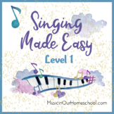 Singing Made Easy ~ Level 1