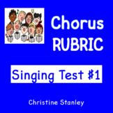 Chorus Rubric ♫  Singing Test ♫