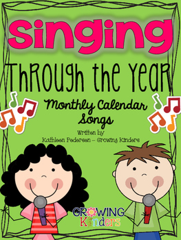 Singing Through The Year: Monthly Calendar Songs!