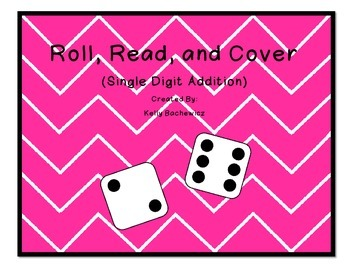 Addition Facts Game (Roll, Read, and Cover)
