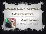 Single Digit Addition Worksheets - Horizontal (15 pages)