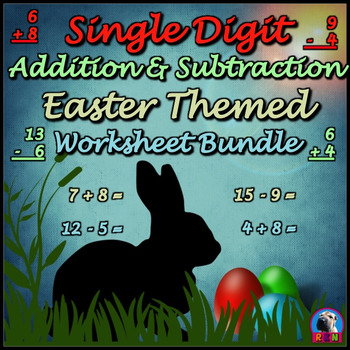 Single Digit Addition and Subtraction - Easter Worksheet Bundle (60 ...