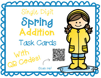 Single Digit Spring Addition Task Cards With QR Codes