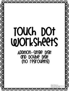 Addition Worksheets-Touch Dots (Single/Double Digit-no regrouping)