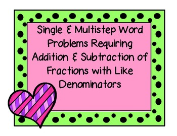 Single and Multistep Valentine Word Problems-Fractions-Like Denominators