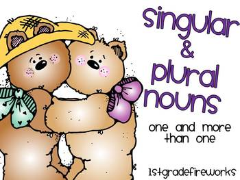 Singular & Plural Nouns... One and More than One