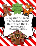 Singular & Plural Nouns and Verbs Sentence Sort - featuring The Gingerbread Man