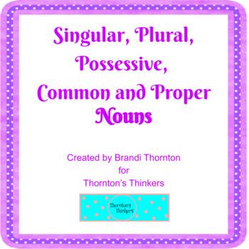 Singular, Plural, Possessive, Common & Proper Nouns