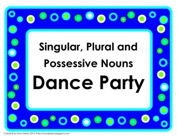 Singular, Plural and Possessive Nouns Dance Party
