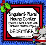 Singular and Plural Nouns Center {December}